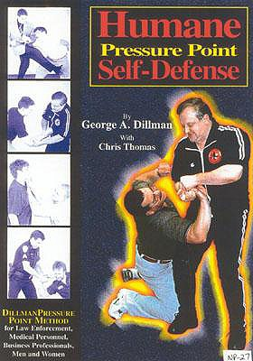 Humane Pressure Point Self-Defense By Dillman, George A./ Thomas, Chris